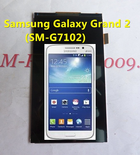 จอ Samsung Galaxy Grand 2 (SM-G7102)